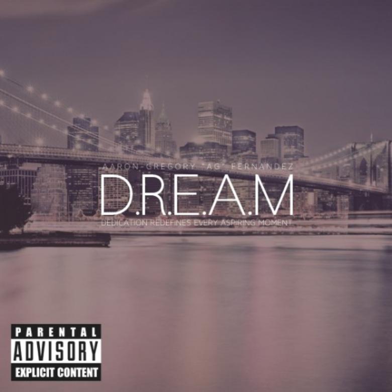 @AGFernandez_ » D.R.E.A.M. (Dedication Redefines Every Aspiring Moment) [EP]