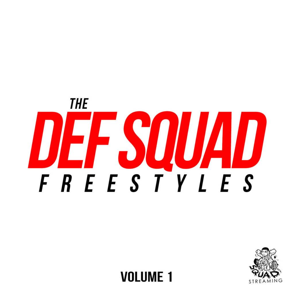 Stream 'The Def Squad Freestyles Vol. 1' Mixtape (@DefSquadStudio @DefStreaming)