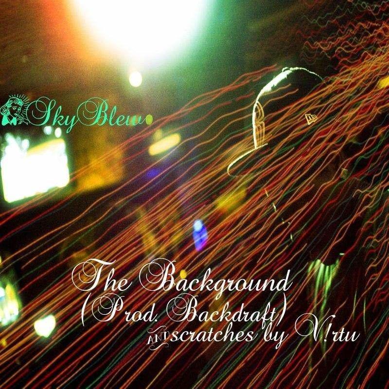 @HeySkyBlew » The BackGROUND (Prod. By @_Backdraft_) [MP3]
