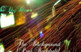 The BackGROUND track by SkyBlew