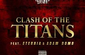 MP3: Eh Vee feat. Eternia & Adam Bomb - Clash Of The Titans [Prod. JSG]