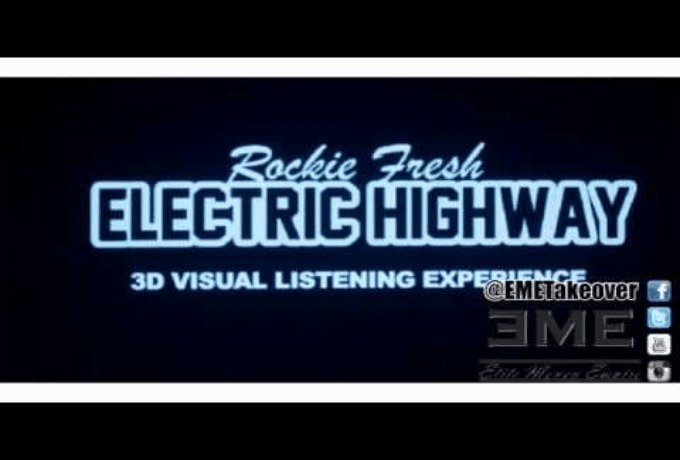 "@RockieFresh » ""Electric Highway"" 3D Visual Listening Experience [@EMETakeover @ShaheemReid]"