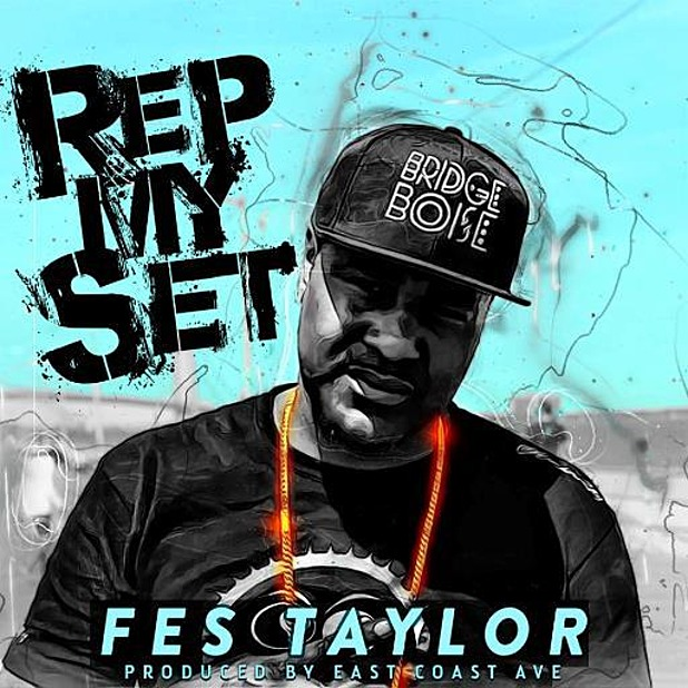 MP3: Fes Taylor (@Taylor2Fly) - Rep My Set