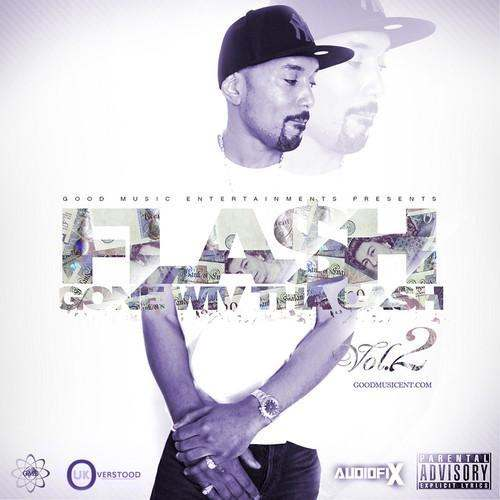 Fla$h (@FlashNo1) » #GoneWivThaCashVol2 [Mixtape]