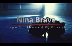 Video: Capo Corleone x DJ Dister - Nina Brave