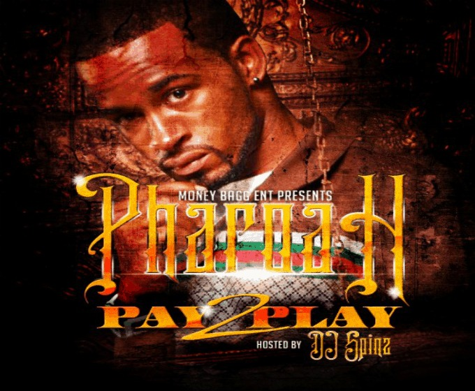 Pharoah (@IAmPharoahBaby) » Pay 2 Play (Hosted By @SpinzHoodrich) [Mixtape]