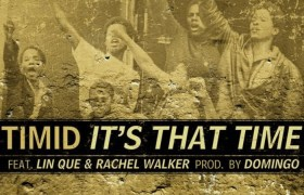 @TimidMC (feat. @LinQue & @RaemelRockswell) » It's That Time (Prod. @BeatsByDomingo) [MP3]