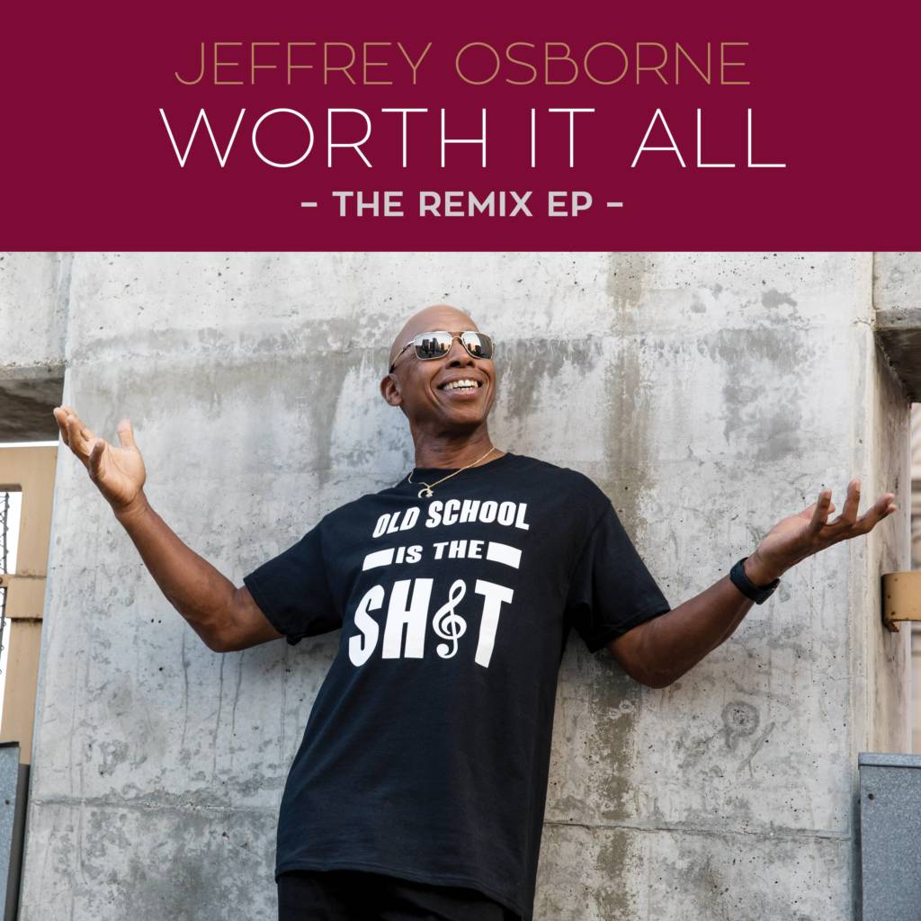 Watch The Lyric Video For Jeffrey Osborne's 'Worth It All Remix' (@_JeffreyOsborne)