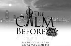 @KayMoneyMalone - The Calm Before [EP Stream]