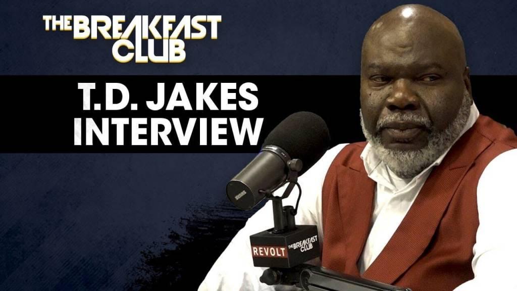 Bishop T D  Jakes Speaks On His New Book, Entrepreneurship, & More w/The  Breakfast Club • VannDigital