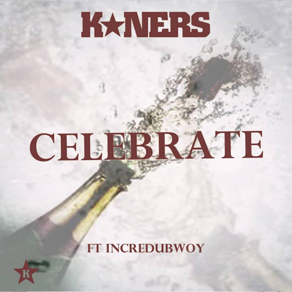 #Video: @K_Ners feat. @Incredubwoy - Celebrate [Prod. @SelfTaughtBeats]