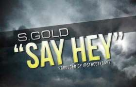 Say Hey track by S. Gold