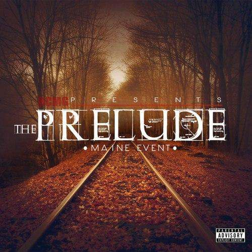 Maine Event (@Maine_Event954) » The Prelude (Hosted By @DJAmazin2) [Mixtape]