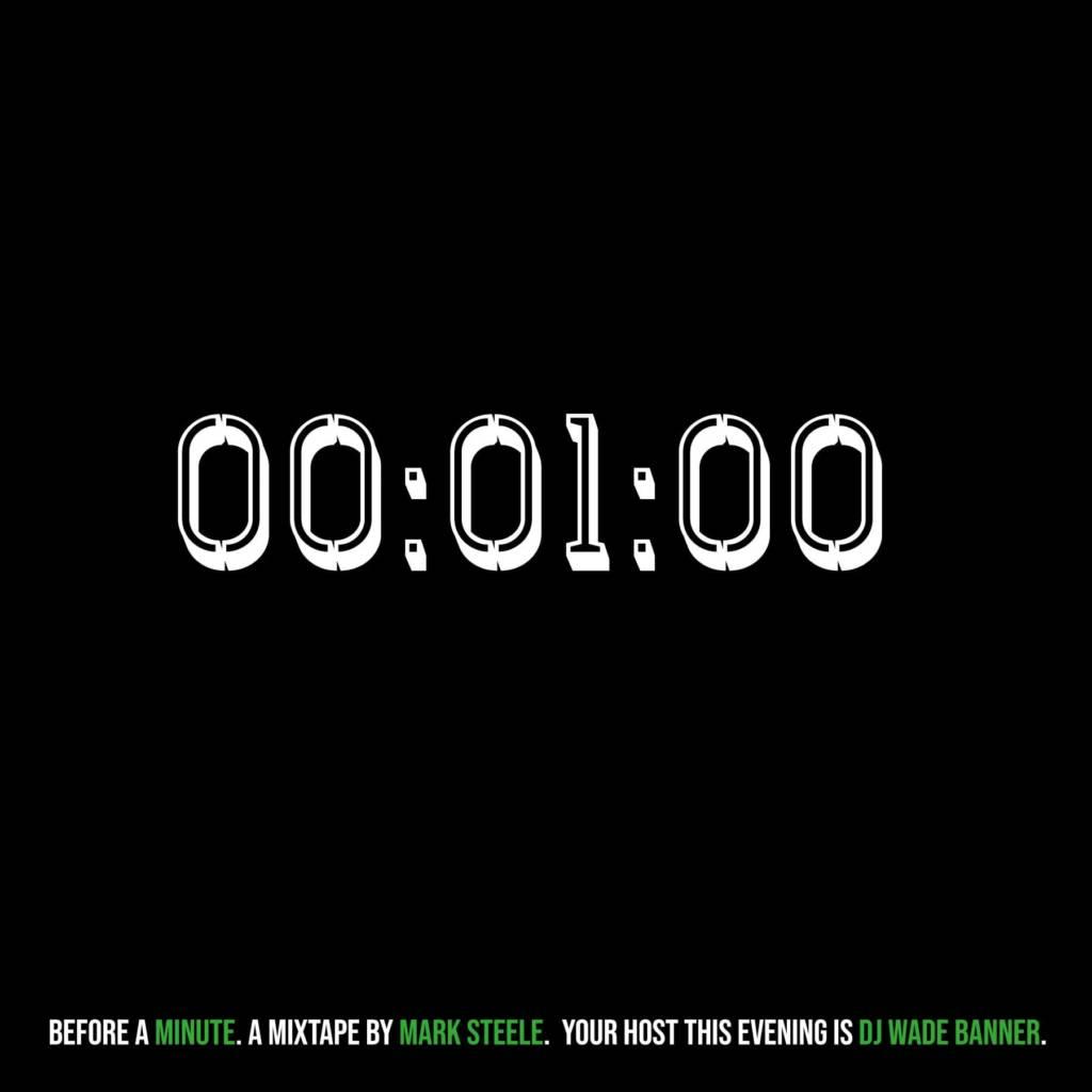 Mark Steele Teases New Album w/'Before A Minute' Mixtape (@WhoIsMarkSteele @DJWadeBanner)