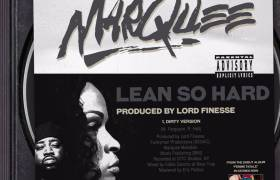 MP3: Marquee (@MarqueeTheOne) - Lean So Hard [Prod. @LordFinesseDITC]