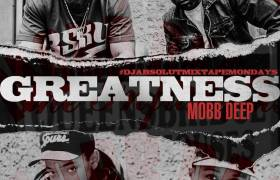 MP3: Mobb Deep - Greatness [Unreleased Track]
