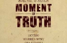 Spectac & Shakim (feat. Skyzoo, Warren Wint, Sha Stimuli, & Senor Kaos) » Moment Of Truth [MP3]