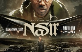 Mixtape: Stream & Download The @DJCashisKay-Hosted '#TheBookOfNasir: Chapter 1' By #Nas