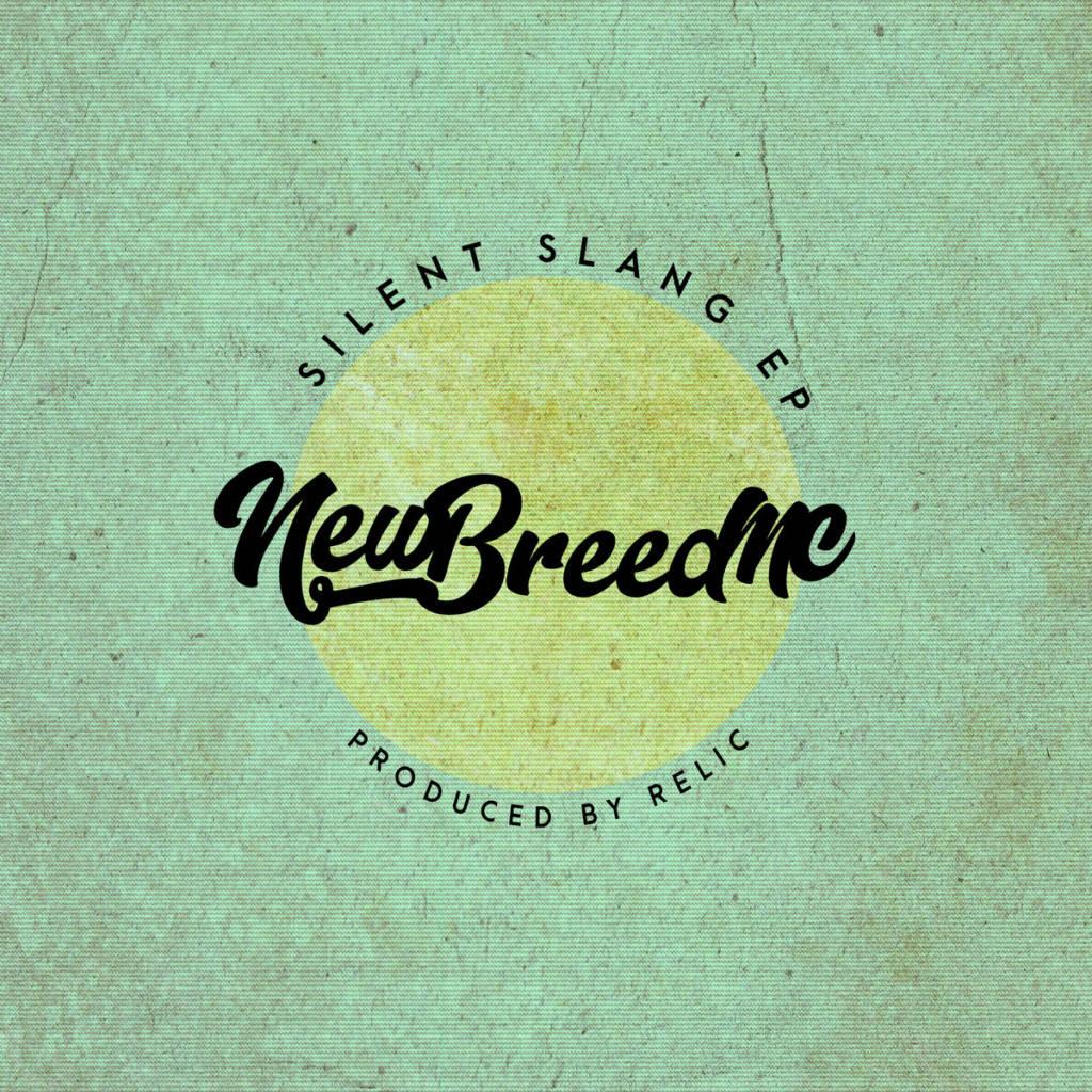 Stream NewBreedMC & Relic's Collabo EP 'Silent Slang'