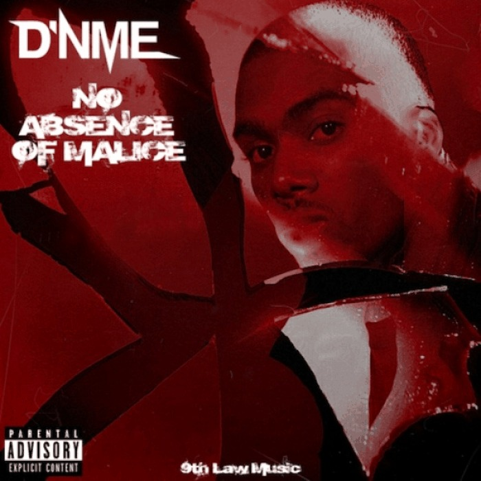 D'NME (@_Dnme) » No Absence Of Malice [Mixtape]