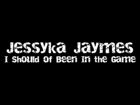 Jessyka Jaymes » I Should Of Been In The Game (via @OD702) [Audio]
