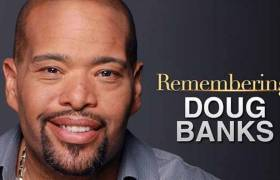 Condolences To Doug Banks From Vann Digital Networks
