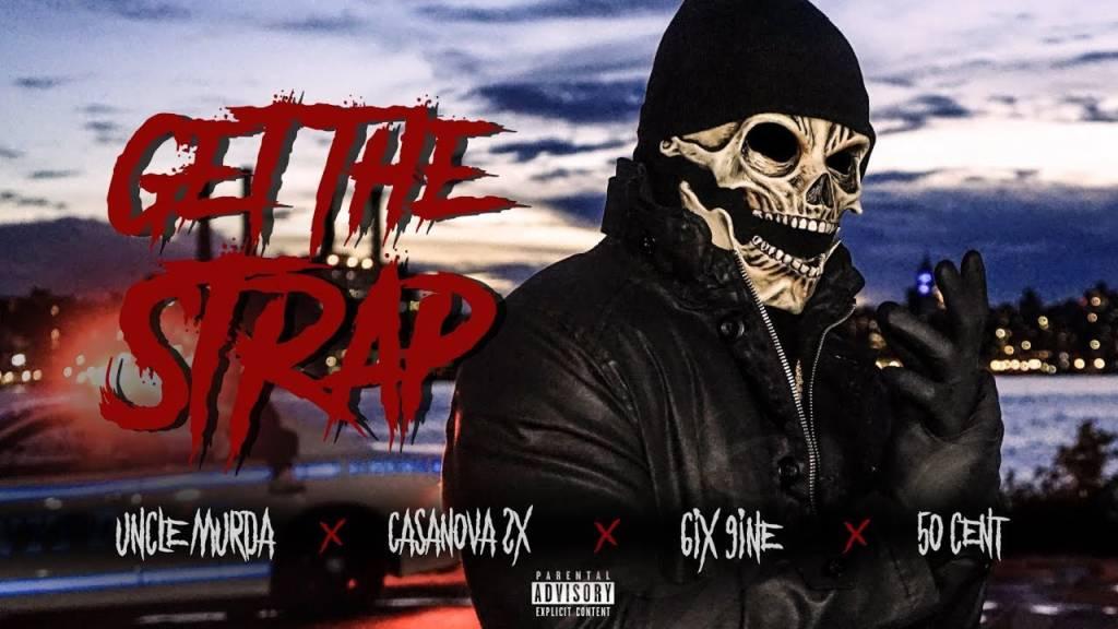 Video: Uncle Murda x 50 Cent x 6ix9ine x Casanova - Get The Strap (@UncleMurda @50Cent @6ix9ine @Casanova_2X)