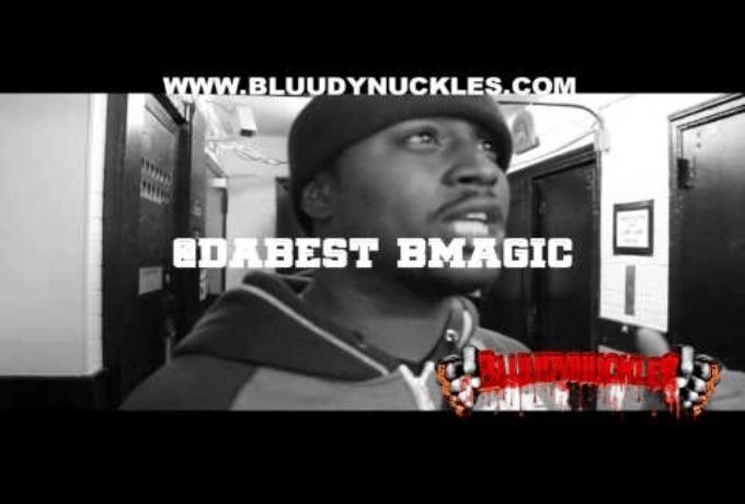 @BluudyNuckles Interview: B Magic (@DaBest_BMagic)