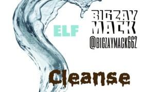 Big Zay Mack (feat. @BigZayMack662) » #SelfCleanse [MP3]
