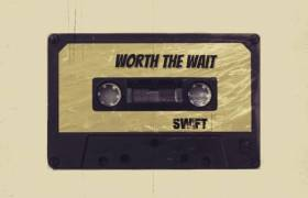 Stream Swift's 'Worth The Wait' Album