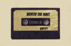 Stream Swift's 'Worth The Wait' Album
