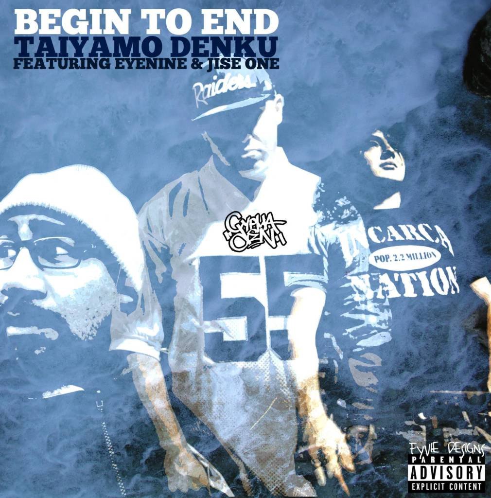 MP3: Taiyamo Denku feat. Jise One & Eyenine - Begin To End [Prod. By Dcypha]