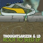 Video: @Thoughtsarizen & @LDOnTheCut » Root To Seed [Dir. @Wackoe Films]