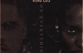 MP3: Toniii feat. King Los - On Everything (@ToniiiMoreaux @IAmKingLos @3FoldTino)
