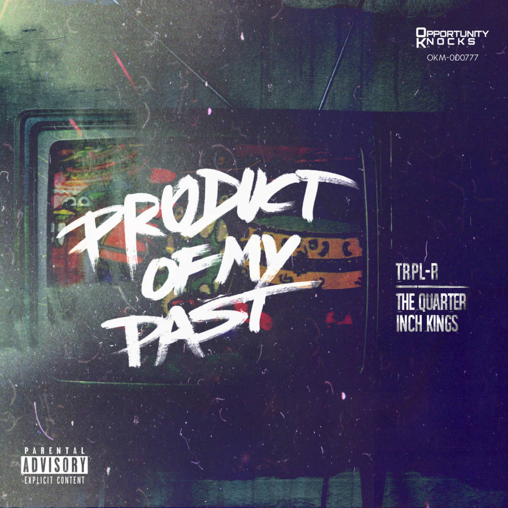 Stream Trpl-R x The Quarter Inch Kings' 'Product Of My Past' Collabo Album