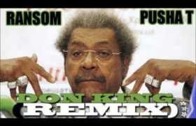 Don King (Remix) track by Ransom & Pusha T
