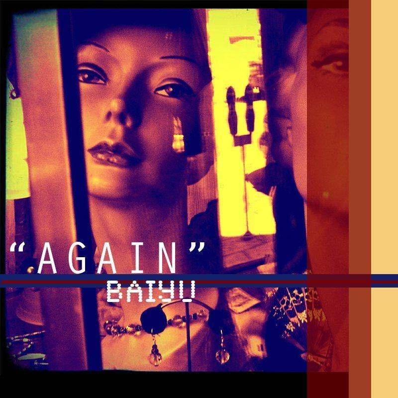 Baiyu (@BaiyuMusic) » Again [MP3]
