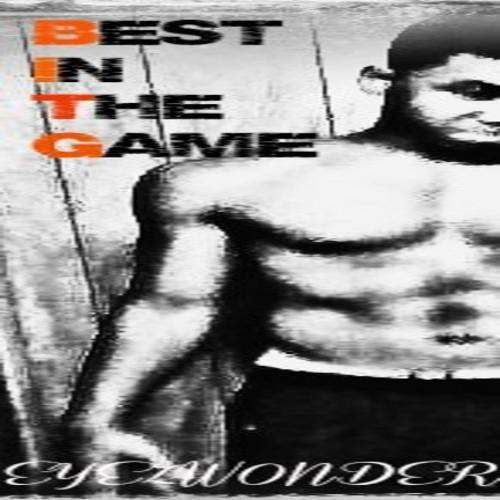 @DJEyezWonder (feat. LG & Fortress) » BITG: Best In The Game [Mixtape]