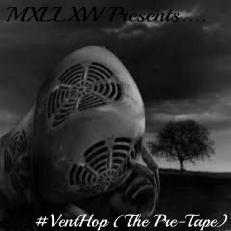 @VannDigital Mixtape Review: @Mxllxvv » #VentHop (The Pre-Tape)