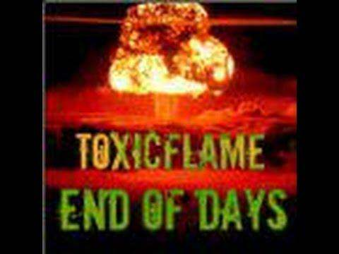 ToXic Flame » End Of Days [Official Video]