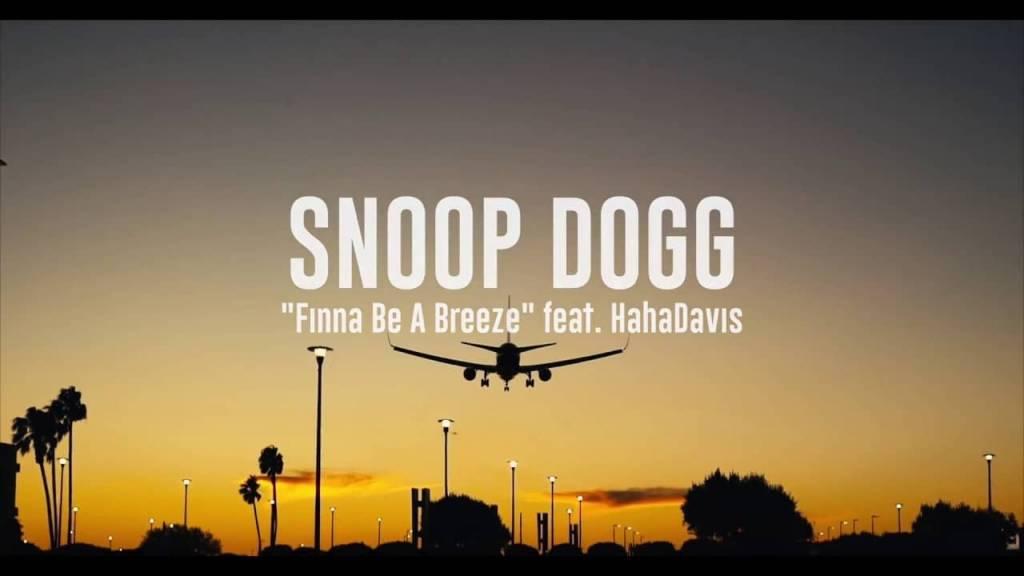 Video: @SnoopDogg feat. @HaHaDavis - Dis Finna Be A Breeze!