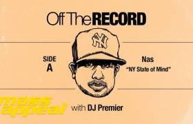 Mass Appeal Goes 'Off The Record' w/DJ Premier Speaking On Nas' 'N.Y. State Of Mind'
