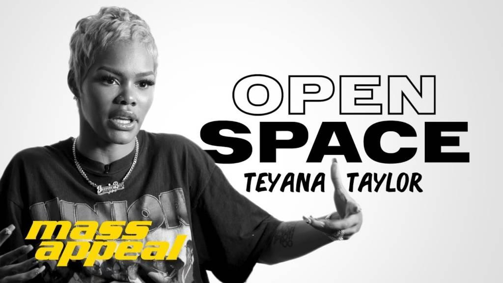 Teyana Taylor On Mass Appeal's 'Open Space'