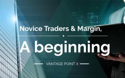 Novice Traders & Margin, A beginning