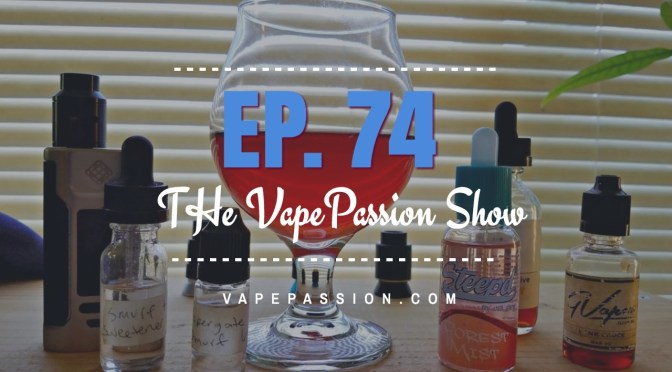 The Latest Vape News – The VapePassion Show Episode 74
