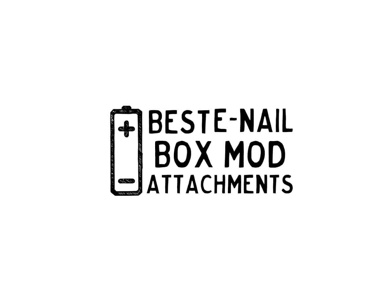 Find The Best E Nail Box Mod Attachments Updated For