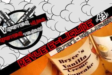 Revue E-Liquide – Vanilla Creme Pudding de Bryce's – USA – #43