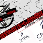 Revue E-Liquide – Crystal – Partie 1 – FR – #94a