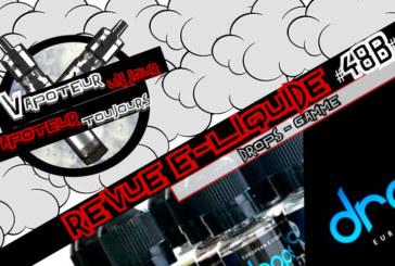 Revue E-Liquide – Gamme de Drops – Partie 2 – ES/CAT – #48b