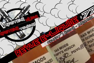 "E- נוזלי סקירה - Grumpy של Hooch ידי S & S Mods - ארה""ב - #77"